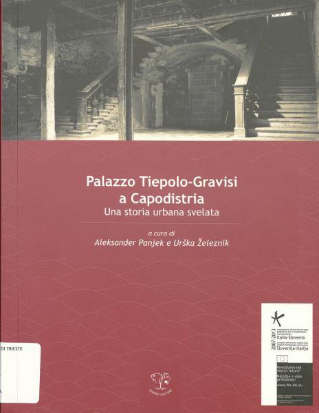 Palazzo Tiepolo-Gravisi A Capodistria : Una Storia Urbana Svelata