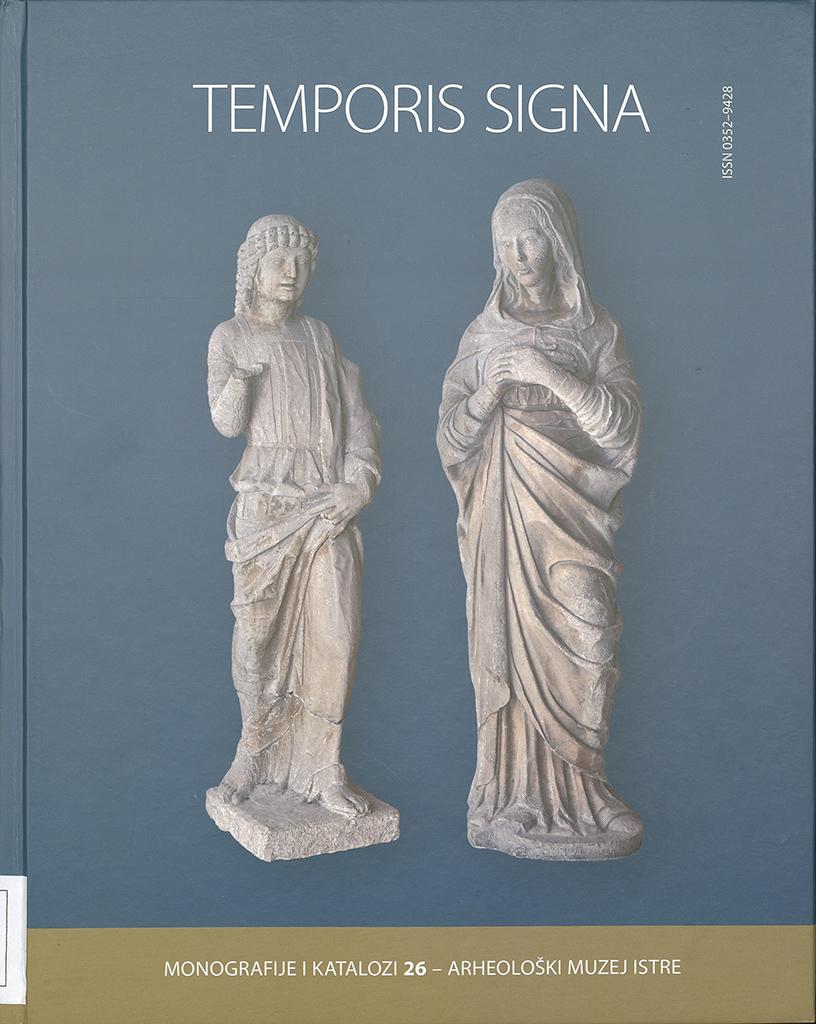 Temporis Signa : Arheološka Svjedočanstva Istarskog Novovjekovlja