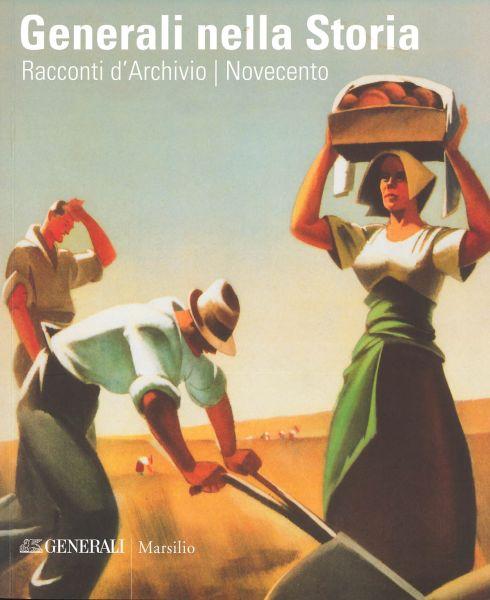 Generali Nella Storia : Racconti D'archivio. Novecento