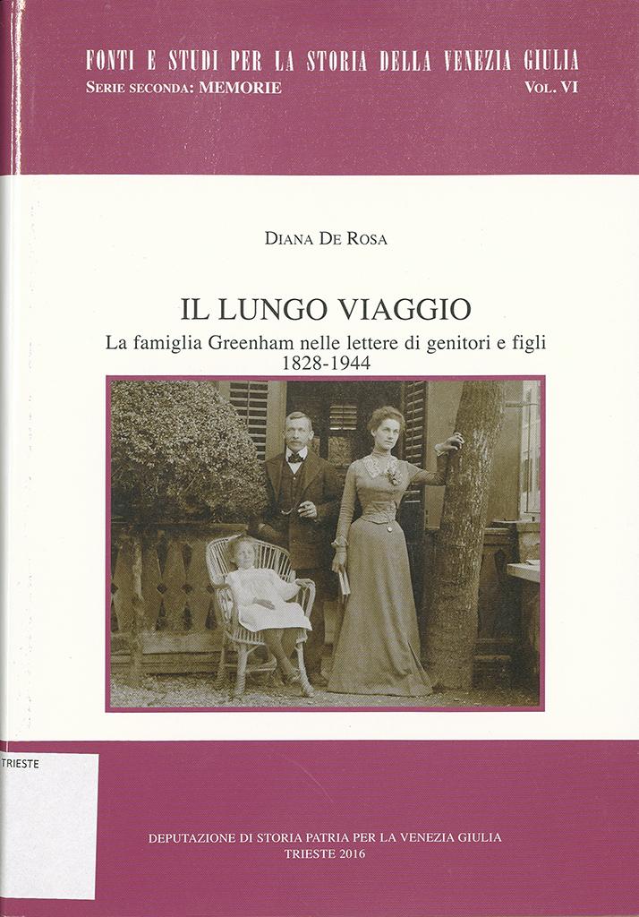 Il Lungo Viaggio : La Famiglia Greenham Nelle Lettere Di Genitori E Figli, 1828-1944