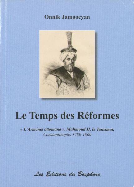 Le Temps Des Réformes : L'Arménie Ottomane, Mahmoud 2., Le Tanzimat, Constantinople 1800-1860