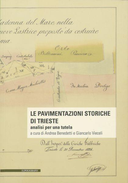 Le Pavimentazioni Storiche Di Trieste : Analisi Per Una Tutela