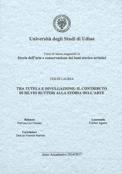 Tra Tutela E Divulgazione: Il Contributo Di Silvio Rutteri Alla Storia Dell'arte : Tesi Di Laurea