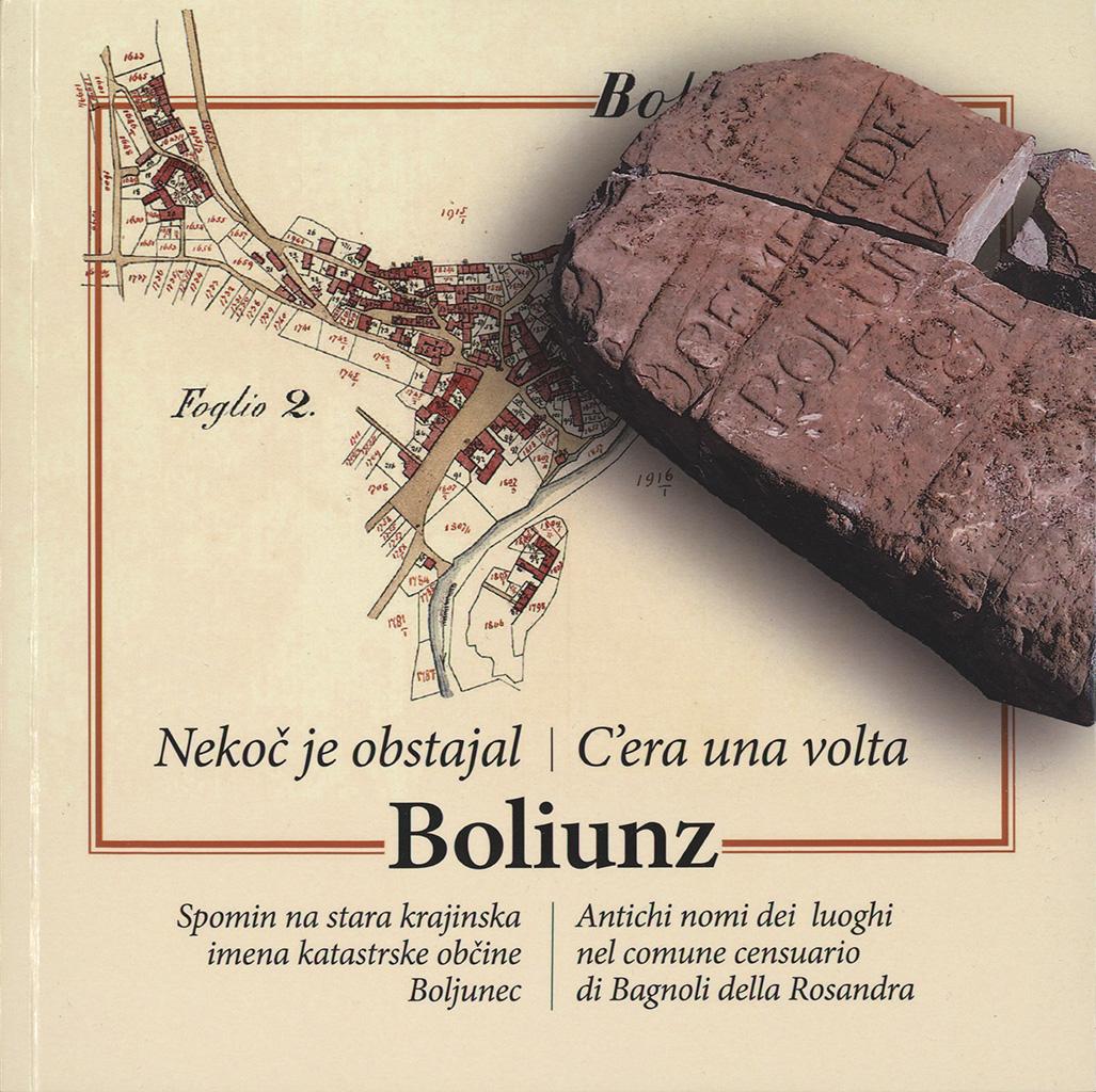 Boliunz : C'era Una Volta : Antichi Nomi Dei Luoghi Nel Comune Censuario Di Bagnoli Della Rosandra